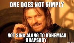 Bohemian Rhapsody Memes - bohemian rhapsody sing out