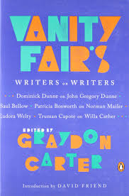 Vanity Fair Essay Vanity Fair U0027s Writers On Writers Graydon Carter David Friend