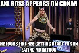 Axl Rose Meme - axl rose appears on conan by motorbreath meme center