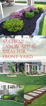 47 cheap landscaping ideas for front yard cheap landscaping ideas