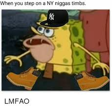 Meme Ny - when you step on a ny niggas timbs lmfao ny niggas meme on esmemes com