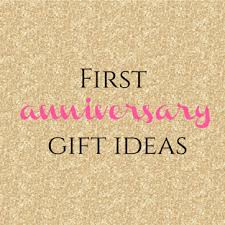 1st year anniversary gift ideas year anniversary gift ideas