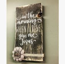 religious decorations for home when i rise give me jesus wooden sign religious wooden