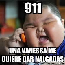 Vanessa Meme - meme fat chinese kid 911 una vanessa me quiere dar nalgadas 6364886