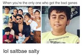 when you re the only one who got the bad genes joesmemes lol saltbae