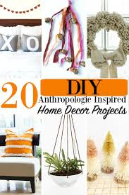 diy anthropologie inspired home decor projects