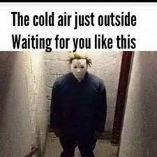 Michael Myers Memes - 20 totally cool michael myers memes to remind you of halloween