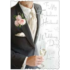 For My Husband On Our To My Fabulous Husband On Our Wedding Day Large Wedding Day Card