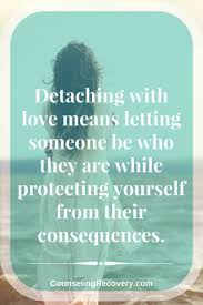 quote about love myself 10 ways to let go of someone you love detachment quotes