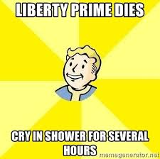 Liberty Prime Meme - liberty prime dies cry in shower for several hours fallout 3