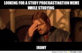 Studying Memes - looking for a study procrastination meme while studying