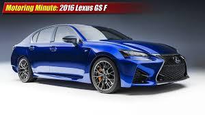 lexus gs toyota equivalent motoring minute 2016 lexus gs f testdriven tv
