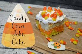 candy corn poke cake recipe building our story