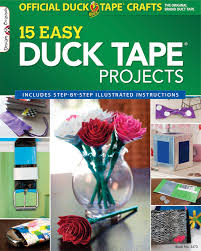 official duck tape craft book 15 easy duck tape projects design