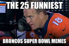 the 25 funniest broncos super bowl memes total pro sports