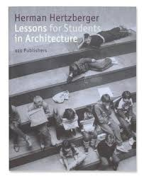 architecture lessons lessons for students in architecture by herman hertzberger