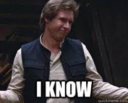 I Know Memes - i know smug han solo quickmeme