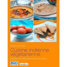 cuisine indon駸ienne cuisine indienne végétarienne recettes merveilleuses et récits