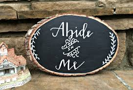 abide in me rustic slab wood chalk art sign home decor