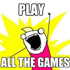 Play All The Games Meme - max wachtel youtube