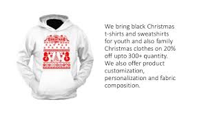 best black christmas t shirts 20 off up to 300 quantity