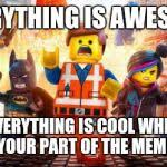 everything is awesome meme generator imgflip