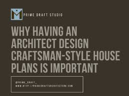 house plans architect an architect design craftsman style house plans is important