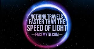 Light Travel Nothing Can Travel Faster Than The Speed Of Light Fact Or Myth