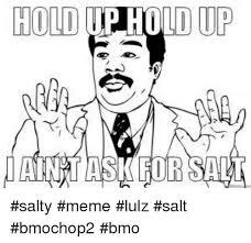 Salty Meme - salt meme 03 salty pun
