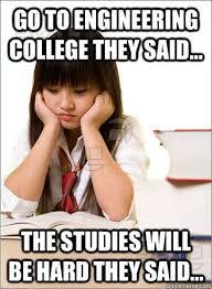 Engineering School Meme - elegant engineering school meme go to engineering college they