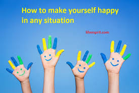 find now how to make yourself happy in every situation