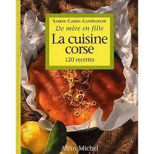 cuisine cor馥nne recettes la cuisine corse 120 recettes achat vente livre sabine cassel
