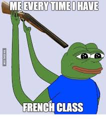 What Does Meme Mean In French - me everytime i have french class everytim meme on me me