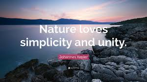 Nature Love Quotes by Johannes Kepler Quote U201cnature Loves Simplicity And Unity U201d 7