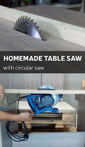 how make a table saw how to make a homemade table saw with circular saw homemade
