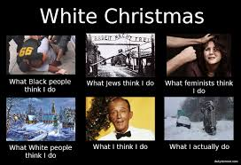 Meme Daily - understanding white christmas daily stormer inside white christmas