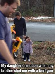 Nerf Gun Meme - daughter s reaction to her brother being shot with a nerf gun toy