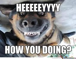 How You Doin Meme - how you doin meme 28 images hey vay how you doin wanda wayne
