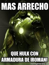 Memes De Hulk - meme personalizado mas arrecho que hulk con armadura de iroman
