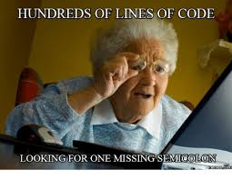 Code Meme - hundreds of lines of code looking for one missing semicolon memes