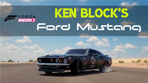 hoonigan mustang forza horizon 3 ken block u0027s hoonigan mustang build youtube