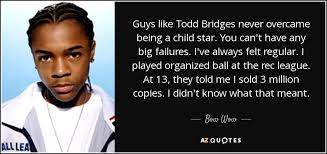bow wow quote guys like todd bridges never overcame being a child