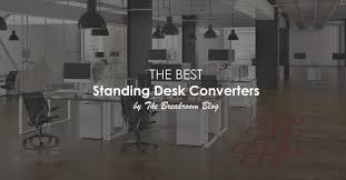 best height adjustable desk 2017 the best standing desk converters for 2018
