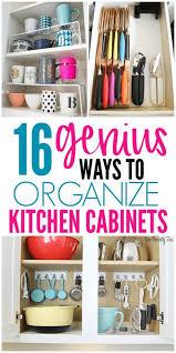 how to organize kitchen cabinets 16 genius ways to organize kitchen cabinets organization