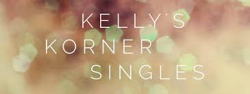 kelly u0027s korner singles day a new way