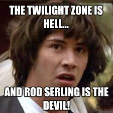 Meme Zone - the twilight zone 1959 meme rod serling is on bingememe