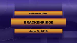 brackenridge high school yearbook saisd class of 2016 brackenridge high school graduation live