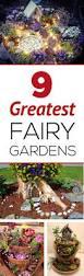 Fairy Gardens Ideas by 9 Greatest Fairy Gardens Garden Lovin