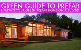 GREEN GUIDE TO PREFAB Building Your Green Prefab Home On Budget - Modern design prefab homes