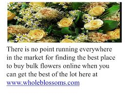 bulk flowers best place to buy bulk flowers ppt